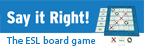Say it Right! The ESL Board Game