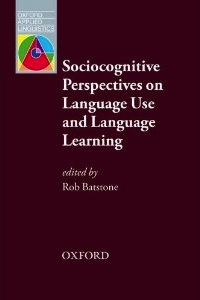 Sociocognitive Perspectives on Language Use and Language Learning