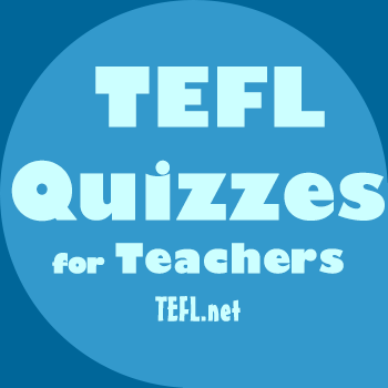 TEFL Quizzes for TEFL teachers